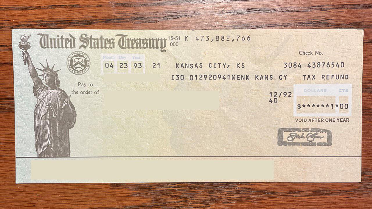 In 1993 I received my first federal tax refund. It was $1.00.