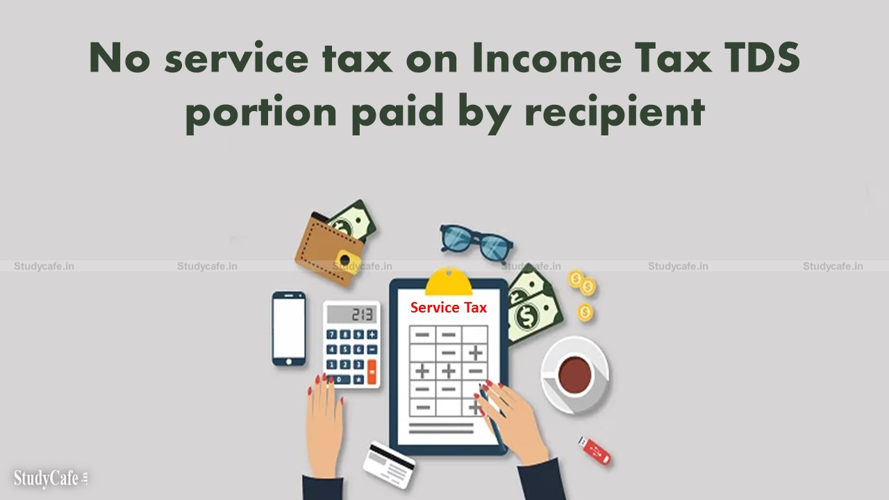 No service tax on Income Tax TDS portion paid by recipient